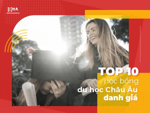 Top 10 Học bổng du học châu Âu danh giá