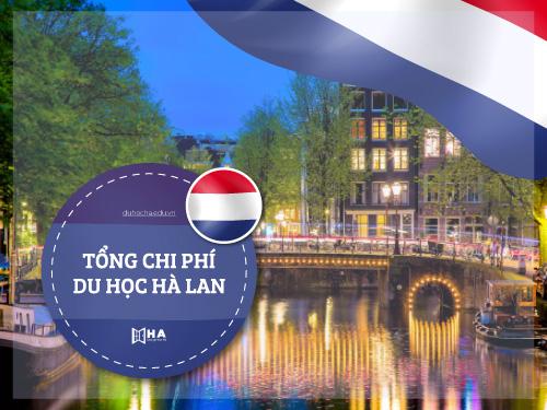 Chi phí du học Hà Lan tốn bao nhiêu tiền?