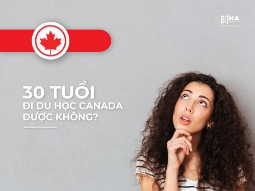 30 tuổi đi du học Canada được không?