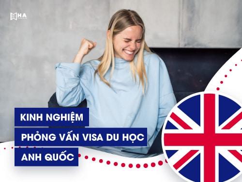 Bỏ túi những kinh nghiệm phỏng vấn visa Anh Quốc