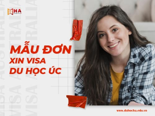 Khám phá mẫu đơn xin visa du học Úc mới nhất 2020