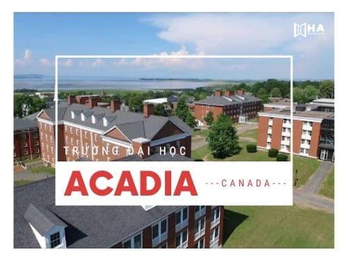 Du học tại trường đại học Acadia lâu đời nhất của Canada