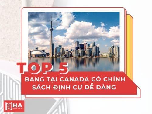 Top 5 bang tại Canada có chính sách định cư dễ dàng