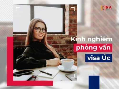 Bỏ túi kinh nghiệm phỏng vấn xin visa du học Úc
