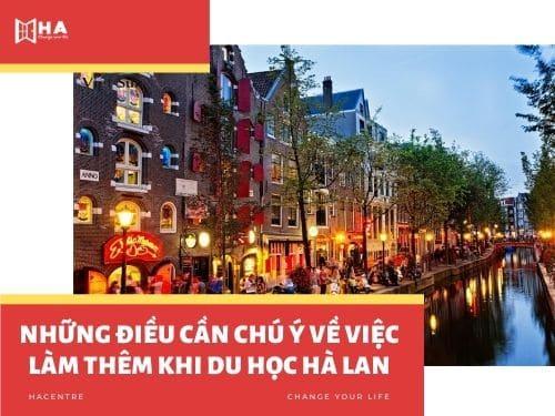 Những điều cần lưu ý về việc làm thêm khi du học Hà Lan