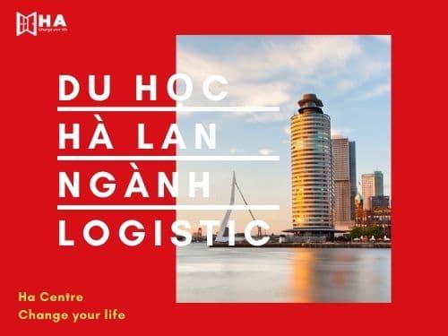 Du học Hà Lan ngành Logistics - Sự lựa chọn tuyệt vời