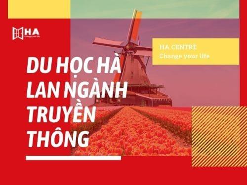 Du học Hà Lan ngành truyền thông - Cơ hội mới trong tương lai