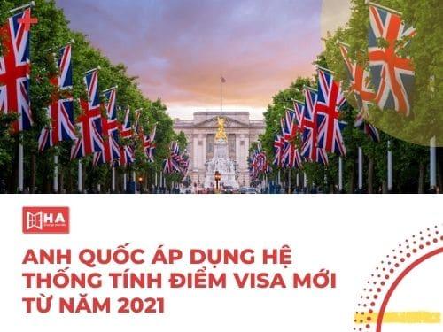 Anh Quốc áp dụng hệ thống tính điểm Visa mới từ năm 2021