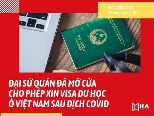 Đại sứ quán đã mở cửa cho phép xin visa du học sau dịch Covid-19