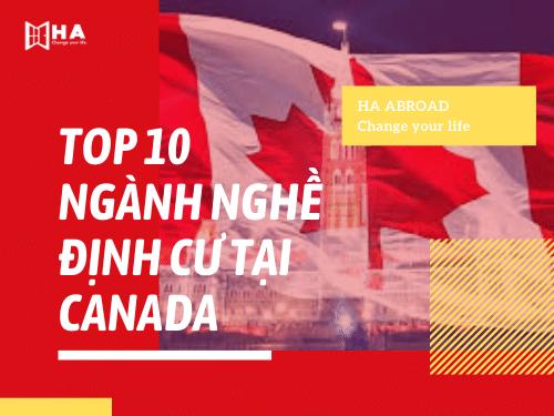 Top 10 ngành nghề định cư tại Canada dễ dàng nhất