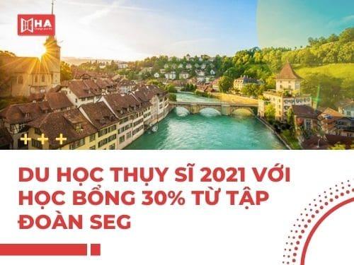 Du học Thụy Sĩ 2021 với học bổng 30% từ tập đoàn SEG