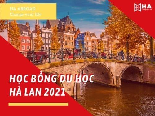 Danh sách học bổng du học Hà Lan 2021 [Cập nhật]