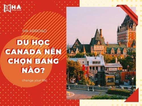 Du học Canada nên chọn bang nào? Bạn biết chưa
