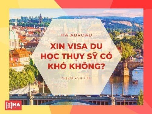Xin visa du học Thụy Sĩ có khó không?