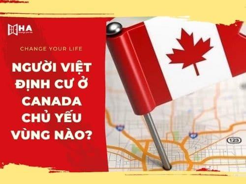 Người Việt định cư ở Canada chủ yếu vùng nào?