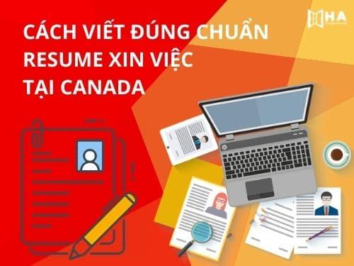 Cách viết đúng chuẩn Resume xin việc tại Canada