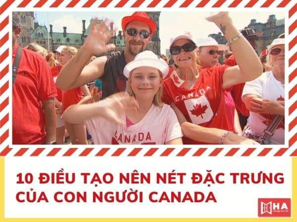 10 điều tạo nên nét đặc trưng của con người Canada10 điều tạo nên nét đặc trưng của con người Canada