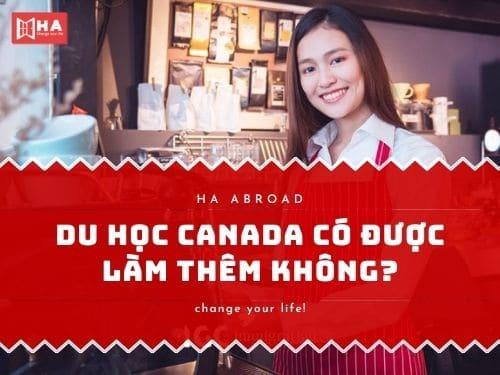 Du học Canada có được làm thêm không?