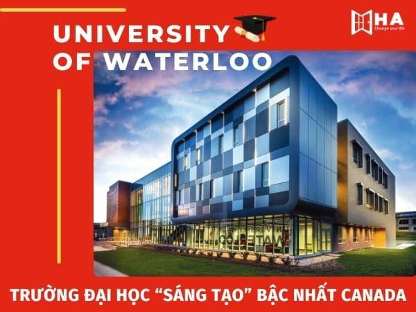"""University of Waterloo - Trường đại học """"sáng tạo"""" bậc nhất Canada"""