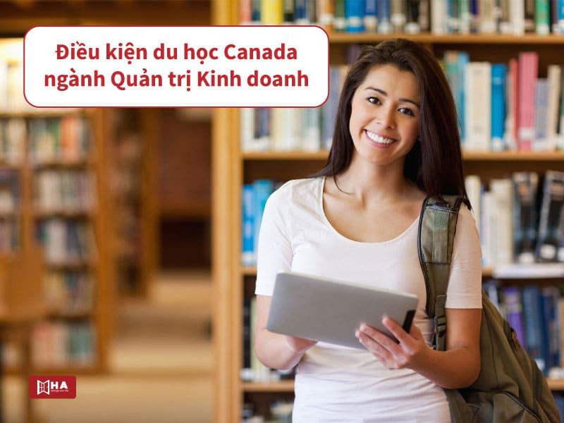 Điều kiện du học Canada ngành Quản trị Kinh doanh