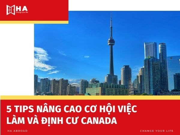 Bỏ túi 5 TIPS nâng cao cơ hội việc làm và định cư Canada